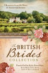 The British Brides Collection: 9 Romances from the Home of Austen and Dickens - Kelly Eileen Hake, Bonnie Blythe, Pamela Griffin, Gail Gaymer Martin, Tamela Hancock Murray, Jill Stengl