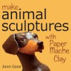Make Animal Sculptures with Paper Mache Clay: How to Create Stunning Wildlife Art Using Patterns and My Easy-to-Make, No-Mess Paper Mache Recipe - Jonni Good