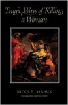 Tragic Ways of Killing a Woman - Nicole Loraux, Anthony Forster