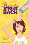 Brunettes Strike Back - Kieran Scott
