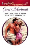 Contracted: A Wife for the Bedroom - Carol Marinelli