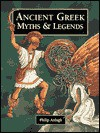 Ancient Greek Myths & Legends - Philip Ardagh