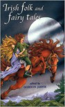 Irish Folk and Fairy Tales - Gordon Jarvie,  Barbara Brown (Illustrator)