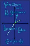 Vector Theory And The Plot Structures Of Literature And Drama - Cynthia Joyce Clay