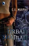 Urban Shaman - C. E. Murphy
