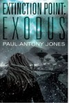 Exodus (Extinction Point, #2) - Paul Antony Jones