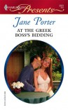 At The Greek Boss's Bidding (Greek Tycoons) (Harlequin Presents # 2623) - Jane Porter