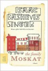 The Family Moskat - Isaac Bashevis Singer, A.H. Gross