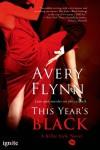 This Year's Black: A Killer Style novel (Entangled Ignite) - Avery Flynn