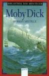 Moby Dick. Kapitän Ahab jagt den weißen Wal. - Herman Melville