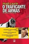 O Traficante de Armas (Capa Mole) - Hugh Laurie, João Henriques