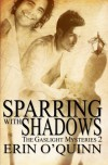 Sparring With Shadows (Gaslight Mysteries, #2) - Erin O'Quinn