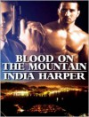 Blood On The Mountain - India Harper