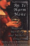 An' Ye Harm None: Magical Morality And Modern Ethics - Shelley Tsivia Rabinovitch, Meredith Macdonald