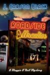 Roadside Attraction (Maggie O'Neil Mysteries, Book 1) - J. Carson Black