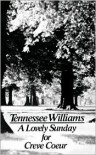 A Lovely Sunday For Creve Coeur - Tennessee Williams