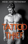 Tattoo Thief  - Heidi Joy Tretheway