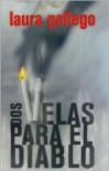 Dos velas para el diablo - Laura Gallego García