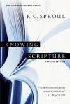 Knowing Scripture - R.C. Sproul, J.I. Packer