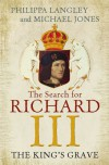 The King's Grave: The Search for Richard III - Philippa Langley, Michael Jones
