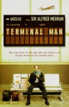 The Terminal Man - Alfred Merhan
