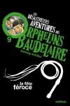 Les désastreuses Aventures des Orphelins Baudelaire, Tome 9 : La fête féroce - Lemony Snicket