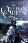 The Orphan Queen - Jodi Meadows