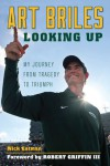 Art Briles: Looking Up: My Journey from Tragedy to Triumph - Nick Eatman, Robert Griffin III