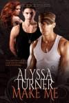 Make Me - Alyssa Turner