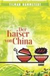 Der Kaiser von China: Roman - Tilman Rammstedt