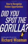 Did You Spot The Gorilla? - Richard Wiseman
