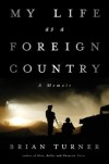 My Life as a Foreign Country - Brian Turner