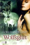 Wolfsglut (Nightcreature #3) - Lori Handeland, Patricia Woitynek