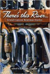 There's this River: Grand Canyon Boatman Stories - Christa Sadler