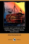 London and Londoners in the 1850s & 60s - Alfred Rosling Bennett