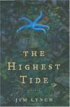 The Highest Tide: A Novel - Jim Lynch