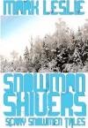 Snowman Shivers: Scary Snowmen Tales - Mark Leslie