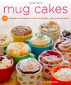 Mug Cakes: 100 Speedy Microwave Treats to Satisfy Your Sweet Tooth - Leslie Bilderback