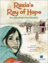 Razia's Ray of Hope: One Girl's Dream of an Education - Elizabeth Suneby,  Suana Verelst (Illustrator)
