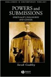 Powers and Submissions: Spirituality, Philosophy and Gender - Sarah Coakley