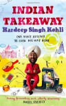 Indian Takeaway: One Man's Attempt to Cook His Way Home - Hardeep Singh Kohli