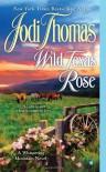 Wild Texas Rose - Jodi Thomas