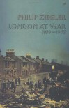 London at War, 1939-1945 - Philip Ziegler
