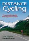 Distance Cycling - John Hughes, Daniel Kehlenbach, Dan Kehlenbach