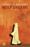 Wolf Dreams - Yasmina Khadra