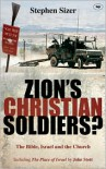 Zion's Christian Soldiers?: The Bible, Israel and the Church - Stephen Sizer