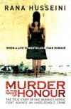 Murder in the Name of Honour: The True Story of One Woman's Heroic Fight Against an Unbelievable Crime - Rana Husseini