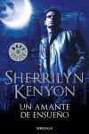 Un amante de ensueño (Cazadores Oscuros, #1) - Sherrilyn Kenyon