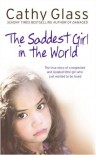 The Saddest Girl in the World - Cathy Glass