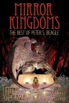 Mirror Kingdoms: The Best of Peter S. Beagle - Peter S Beagle